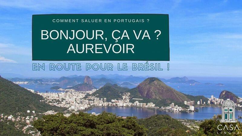 Dire Bonjour et au revoir en Portugais